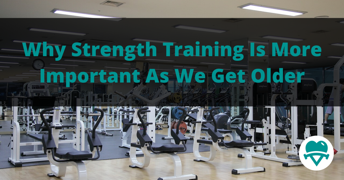 Why Strength Training Is More Important as We Get Older