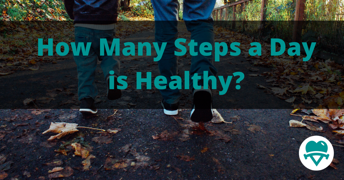 How Many Steps A Day Is Healthy?