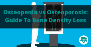 Osteopenia Vs Osteoporosis: A Guide To Bone Density Loss