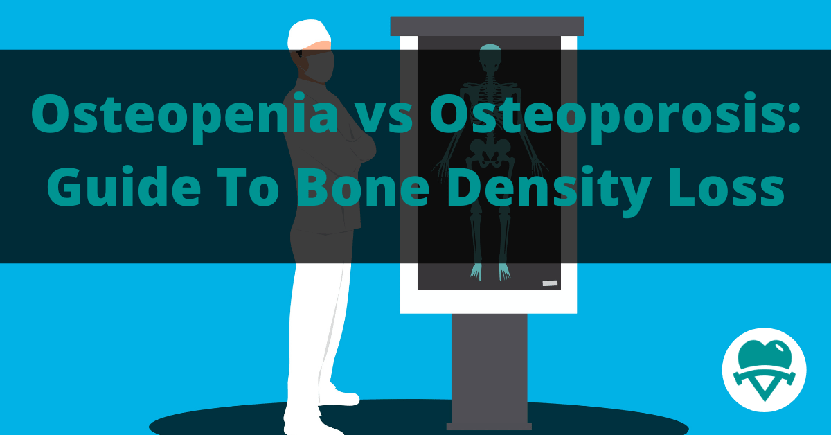 You are currently viewing Osteopenia Vs Osteoporosis: A Guide To Bone Density Loss